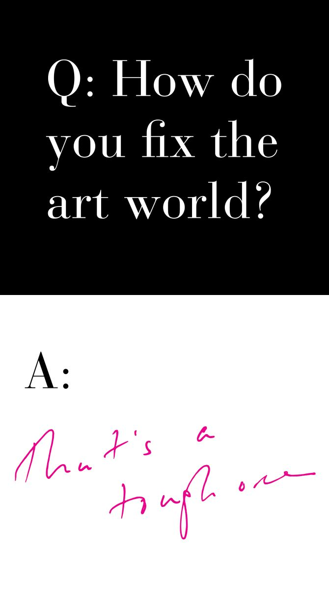 HOW TO FIX THE ART WORLD, PART 1